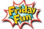 Fun Friday November 9th  1:30-3:30 pm
